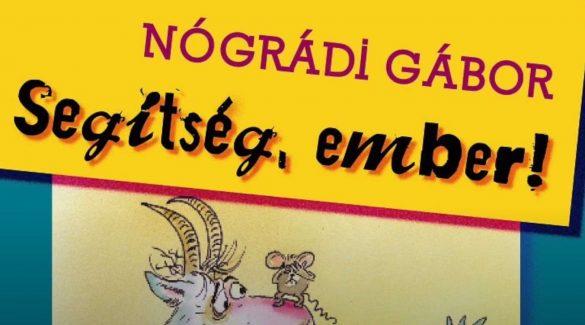 Nógrádi Gábor: Segítség, ember!