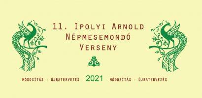 XI. Ipolyi Arnold Népmesemondó Verseny, 2021